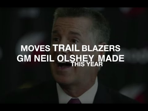 Moves Trail Blazers President of Basketball Operations Neil Olshey made this year