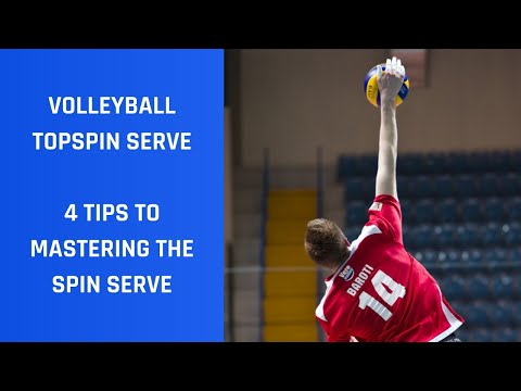 Volleyball Topspin Serve 4 Tips To Master The Spin Serve Youtube