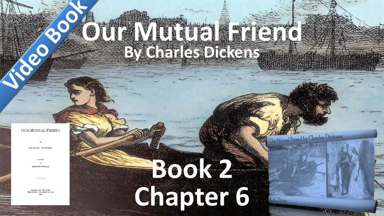 Book 2, Chapter 06 - Our Mutual Friend by Charles Dickens - A Riddle Without an Answer