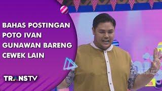BROWNIS - Bahas Postingan Poto Ivan Gunawan Bareng Cewek (12/8/19) Part 1