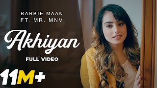 Akhiyan (Official Video) | Barbie Maan | Mr. MNV | Preet Hundal | Latest Punjabi Songs 2019