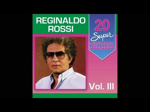 Reginaldo Rossi - 20 Super Sucessos Vol. 3 (Completo / Oficial)
