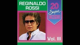 Reginaldo Rossi - 20 Super Sucessos Vol. 3 (Completo / Oficial) thumbnail