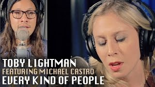 Toby Lightman  - Every Kind Of People (FT Michael Castro)