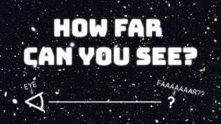 How Far Can You See? - The Limits of Human Vision