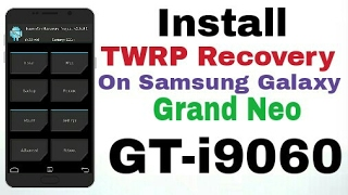 How to install TWRP Recovery on Samsung Galaxy Grand Neo (GT-i9060)