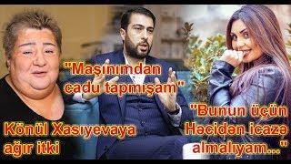 """""""Bunun üçün Həcidən icazə almalıyam..."""" - Şəbnəm, Könül Xasıyevaya ağır itki"""