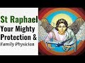 Prayer to St Raphael - Healing, Deliverance, Protection, Peace, Prosperity, Happy Unions, Purity