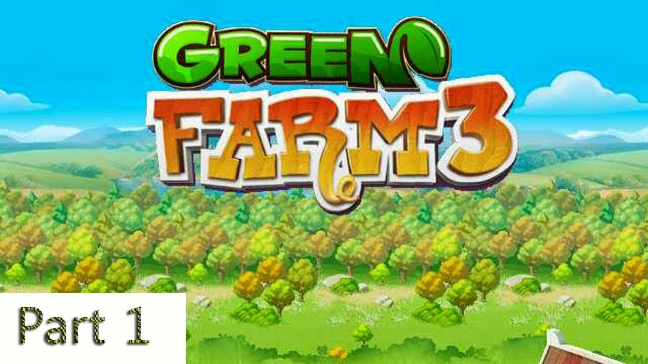 Green Farm 3 [Part 1]