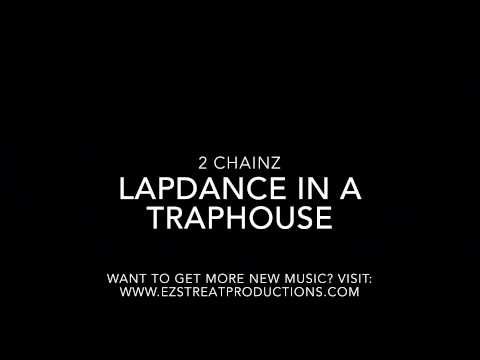"""2 Chainz - """"Lapdance in a Traphouse"""""""