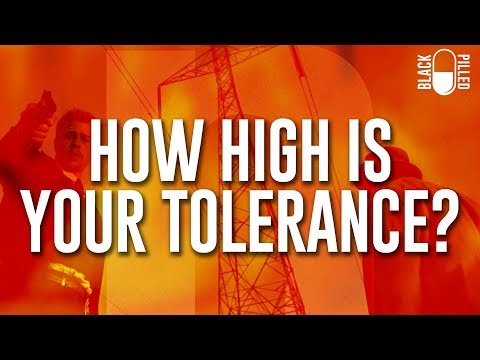 How High is Your Tolerance?
