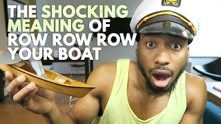 The SHOCKING Meaning of Row Row Row Your Boat