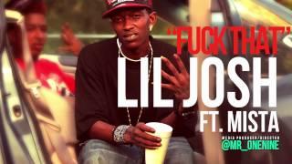 FUCK THAT (AUDIO) - Lil Josh ft. Mista