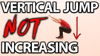Watch This If Your Vertical Jump Is NOT Increasing!