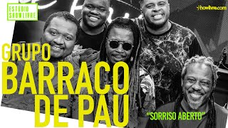 Grupo Barraco de Pau - Sorriso Aberto - Ao Vivo no Estúdio Showlivre 2019