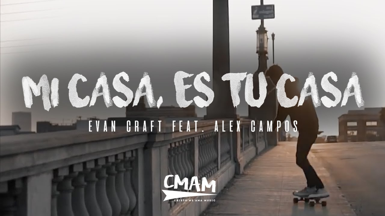 Mi casa es tu casa evan craft ft alex campos letra for Tu casa es mi casa online