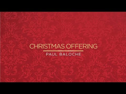 Paul Baloche - Christmas Offering (Official Lyric Video)