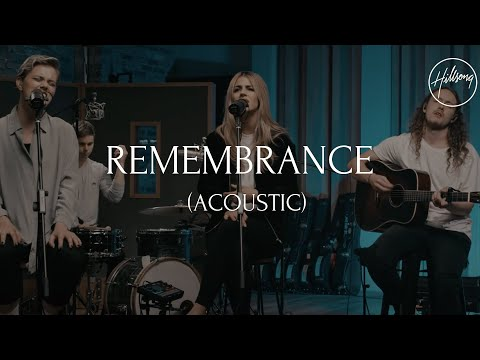Remembrance (Acoustic) - Hillsong Worship