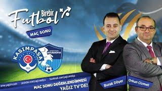 Birebir Futbol   Kasımpaşa - BB Erzurumspor   Maç Sonu