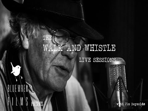 Jim Reynolds : The Walk and Whistle Live Sessions