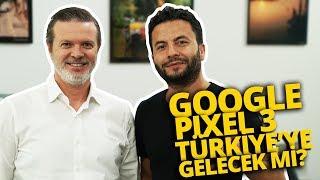 Google Pixel 3 ve diğer teknolojiler ne zaman Türkiye'ye gelecek?