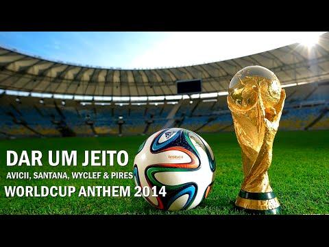 FIFA WORLD CUP BRASIL 2014 MONTAGE - Dar um jeito Avicii, Santana, Wyclef & Pires (OFFICIAL ANTHEM)