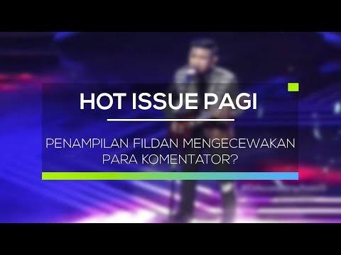 Penampilan Fildan Mengecewakan Para Komentator? - Hot Issue Pagi
