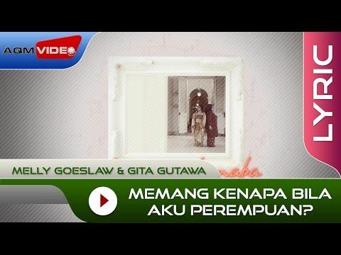 Melly Goeslaw & Gita Gutawa - Memang Kenapa Bila Aku Perempuan? (OST Kartini) | Official Lyric Video Mp3