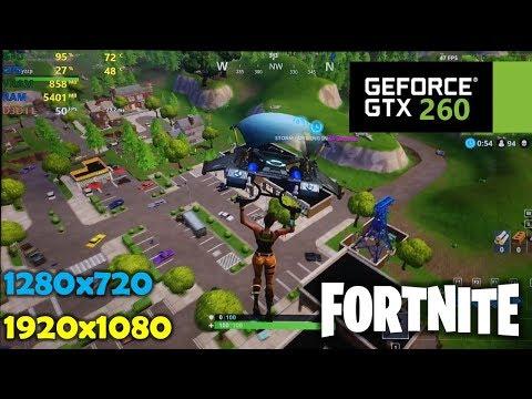 GTX 260 | Fortnite - 720p and 1080p Low Settings