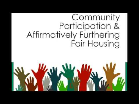 Community Participation & Affirmatively Furthering Fair Housing