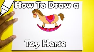 HOW TO DRAW A Toy Horse