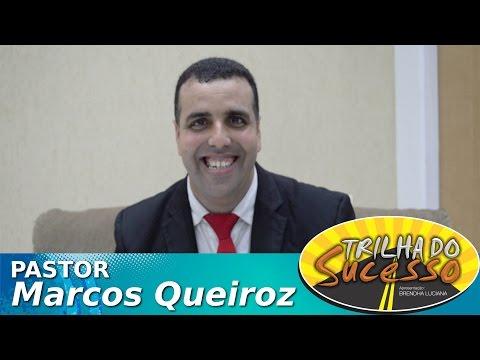 PASTOR MARCOS QUEIROZ - TRILHA DO SUCESSO