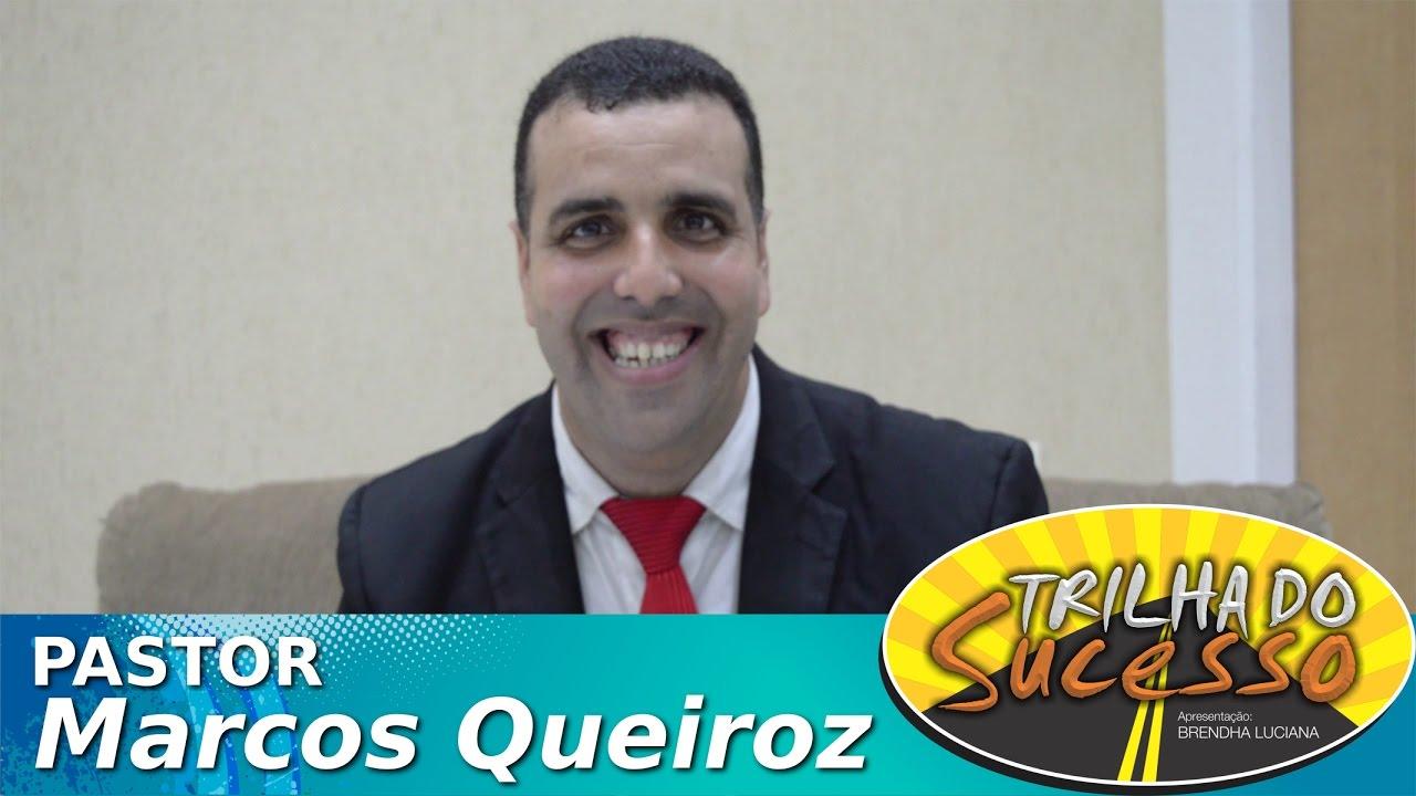TRILHA DO SUCESSO - PASTOR MARCOS QUEIROZ - YouTube