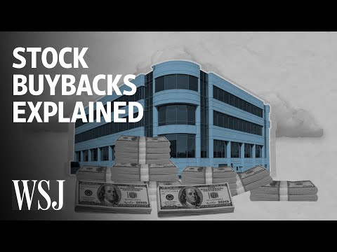 The Debate Over Stock Buybacks, Explained | WSJ