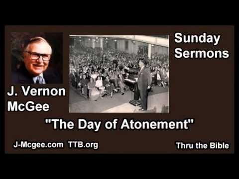 The day of Atonement - J Vernon McGee - FULL Sunday Sermons
