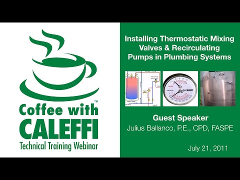 Installing Thermostatic Mixing Valves & Recirculating Pumps in Plumbing Systems