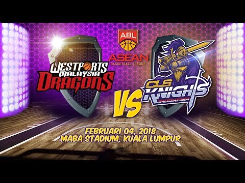 Westports Malaysia Dragons VS CLS Knights Indonesia | ABL 2017 - 2018