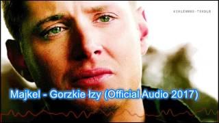 MAJKEL - GORZKIE ŁZY (OFFICIAL AUDIO 2017)