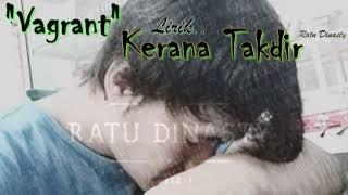 Lagu Cinta Sedih KERANA TAKDIR lirik - VAGRANT (malaysia)