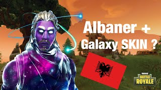 😱When an ALBANER FORTNITE plays with GALAXY Skin ! 🇦🇱