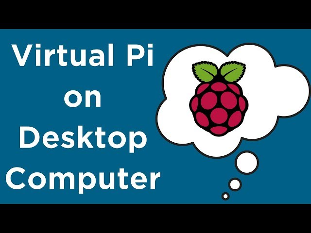Run Raspberry Pi x86 on your Windows Desktop Computer (Virtual