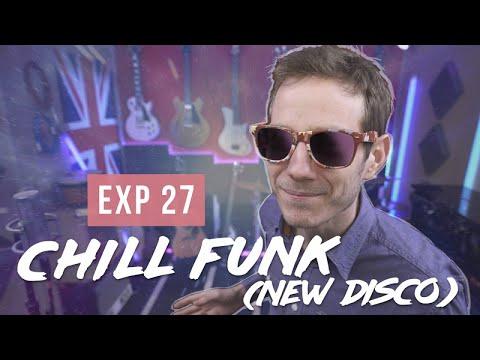 Expérience n°27 - La Chill Funk New Disco