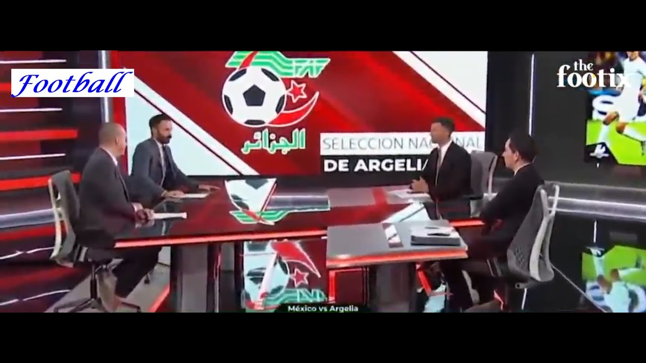 ماذا قيل عن المنتحب الجزائري في برنامج تلفزيوني مكسيكي