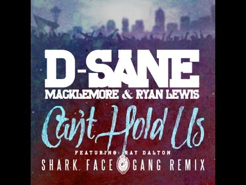 D-Sane x Macklemore x Ryan Lewis - Can't Hold Us feat. Ray Dalton (Shark Face Gang Remix) OFFICIAL