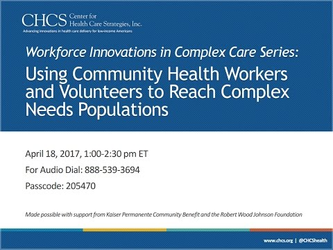 Using Community Health Workers and Volunteers to Reach Complex Needs Populations
