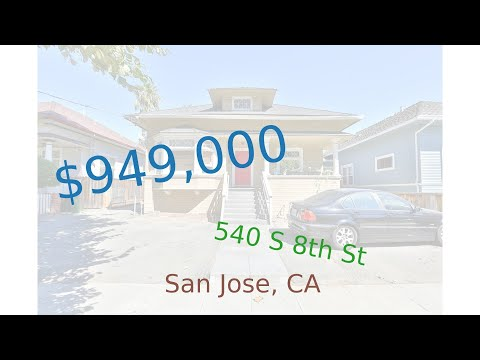 $949,000 San Jose home for sale on 2020-10-08 (540 S 8th St, CA, 95112)