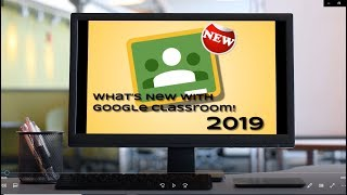 What's New With Google Classroom  for January 2019