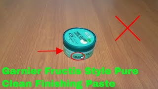 ✅  How To Use Garnier Fructis Style Pure Clean Finishing Paste Review