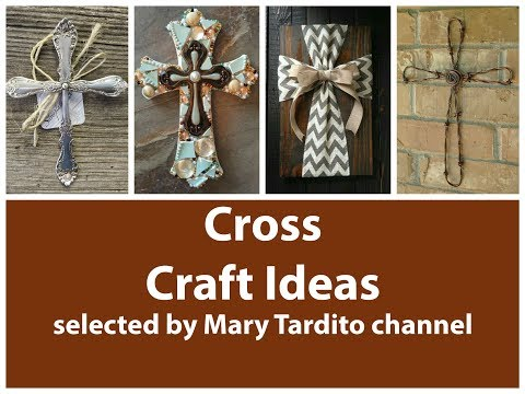 Cross Crafts Ideas - Crafts to Make and Sell - Religious Decor Ideas