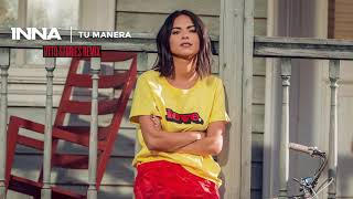 INNA - Tu Manera Otto Stories Remix